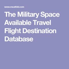 The Military Space Available Travel Flight Destination Database