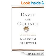 Amazon.com: David and Goliath: Underdogs, Misfits, and the Art of Battling Giants eBook: Malcolm Gladwell: Kindle Store