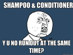 Ok I think every girl can relate... The worst is when you wanna change brands or smells and your stuck with a random conditioner....