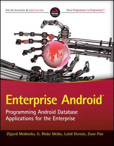 NEW Enterprise Android: Programming Android Database Applications for the Enterp