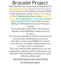 Bracelet Project is something that schools should do. Your spreading awareness and giving your support towards other. Imagine how simple little bracelets can change someone. How everyone will start to see people and really understand.