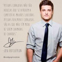 O mais que gato, Josh Hutcherson, está mais que certo! #FrasesInspiradoras #JoshHutcherson  www.codigogirls.com.br @codigogirlsoficial