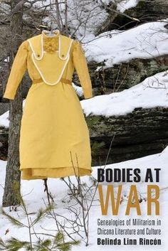 Bodies at War: Genealogies of Militarism in Chicana Liter. African American Studies, Book Lists, Genealogy, New Books, Bodies, Literature, War, Culture, Summer Dresses