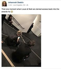 lol Niall and Louis got kicked out for 10 minutes for hitting each other in the balls