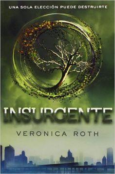 """Insurgente de Veronica Roth (2012). Obra seleccionada en la Guía de Lectura sobre """"Novelas distópicas"""""""