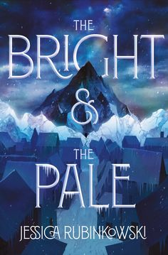 The Bright & the Pale by Jessica Rubinkowski