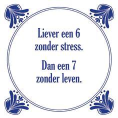 Tegeltjeswijsheid.nl - een uniek presentje - Liever een 6 zonder stress