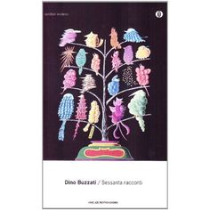 Sessanta racconti: Dino Buzzati. Each short story is a diamond. You can download it for free as an e-book here: http://ebookbrowse.com/dino-buzzati-sessanta-racconti-pdf-d331882329