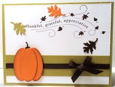 "FALL WANDERING WORDS Thanksgiving Card - Kiwi Kiss cardstock (folded card size) : stamp - Wandering Words, 3 pumpkin pie oval punches and early espresso leaf punch to use as stem  Leaf punches, kiwi kiss, pumpkin pie and early espresso    (2) yards Chocolate  1/4"" grosgrain ribbon"