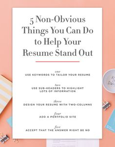 5 Non-Obvious Things You Can Do to Make Your Resume Stand Out. Hello, dream job.