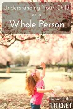 Our kids are whole, complete persons. What does that mean and why does it matter?