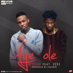 Attitude Feat Ycee - Aye Ole