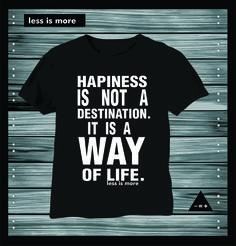 HAPINESS Less Is More, Shirt Designs, Mens Tops, T Shirt, Life, Supreme T Shirt, Tee Shirt, Tee