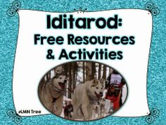 LMN Tree: Time for the Iditarod: Great Books, Free Resources and Activities (promoting their paid resource, though) Snow Activities, Teaching Activities, Educational Activities, Classroom Activities, Classroom Ideas, Teaching Ideas, Library Lessons, Reading Lessons, Reading Resources