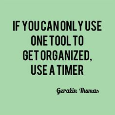 use a timer to stay organized
