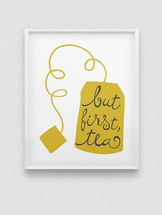 but first tea print // kitchen typographic wall by spellandtell