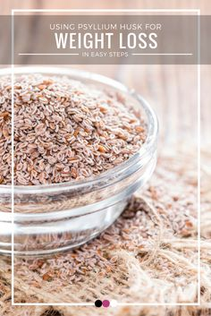 Is using psyllium husk for weight loss really a good idea? Time to find out!