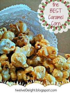 The BEST Caramel Corn-twelveOeight.blogspot.com #caramel corn #holiday #baking #recipes #candy #treats #homemade gifts #kitchen gifts