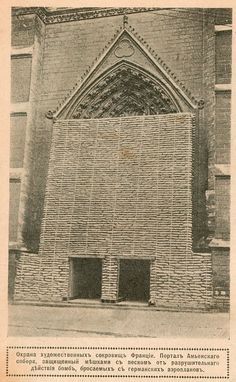 Protection of artistic merits in France. Portal of Amiens Cathedral protected with sand bags from german airplanes. 1916