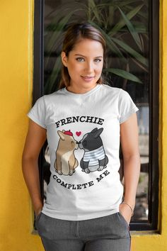 French bulldog having a french kiss. This Frenchie complete me T-shirt will show off your love for French Bulldogs. Isn't it lovable to wear this French Bulldog T-shirt all day long? Check out more color and style French Kiss, French Bulldogs, My T Shirt, T Shirts For Women, Check, How To Wear, Color, Tops, Style