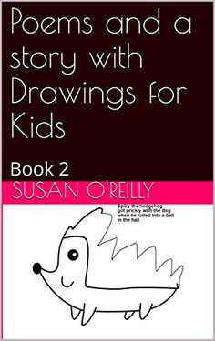 Poems and a story with Drawings for Kids: Book 2 (Poems and Drawings for kids) by Susan O'Reilly