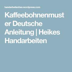 Kaffeebohnenmuster Deutsche Anleitung | Heikes Handarbeiten