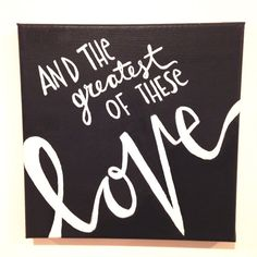 And the greatest of these is love 1 Corinthians 13:13 original painting on canvas, scripture art, bible verse canvas, wedding gift