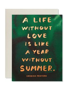 A Life Without Love Is Like A Year Without Summer. Art Card | Sycamore Street Press