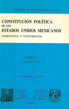Constitución política de los Estados Unidos Mexicanos : comentada y concordada / coordinador Miguel Carbonell, 2003. 5 vols.