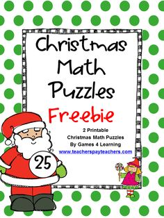 FREEBIE Christmas Math Puzzles by Games 4 Learning contains 2 printable Christmas Math Puzzles - Merry Christmas!