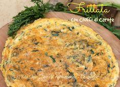 Frittata con ciuffi di carote ricetta riciclo #carote #ricetta #frittata