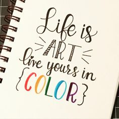This is life in colour! || Calligraphy, typography, lettering, quote