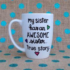 Sister Coffee Mug - My Sister Has An Awesome Sister - Hand Painted Coffee Mug - Sister Mug - Personalized Mug - Custom Coffee Mug - Mug Sharpie Crafts, Sharpie Art, Sharpies, Sister Gifts, My Sister, Funny Sister, Homemade Gifts, Diy Gifts, Diy Becher