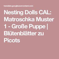 Nesting Dolls CAL: Matroschka Muster 1 - Große Puppe | Blütenblätter zu Picots
