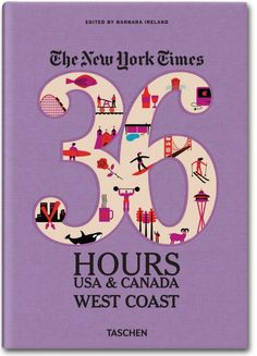 The NY Times. 36 Hours USA & Canada. West Coast. TASCHEN Books