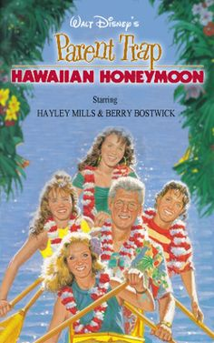 Parent Trap: Hawaiian Honeymoon  Loved the Parent Trap movies with the triplets.