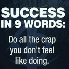 Success in 9 words - Do all the cap you don't feel like doing. Motivational Quotes, Daily Quotes, Positive Thinking, Personal Growth, Successful Mindset, Motivation, Inspiration, Inspirational Quotes, Self Improvement, Think and Grow Rich, Rich Dad Poor Dad, Morning, Good Morning, Wisdom