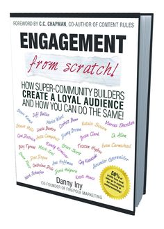 Engagement from Scratch! How Super-Community Builders Create a Loyal Audience and How You Can Do the Same!  ($6.99)