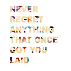 Inspirational quote digital print:  NEVER REGRET ANYTHING THAT ONCE GOT YOU LAID by Tiina Lilja
