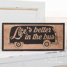 Life's Better in the Bus Wood Sign SMVW by TwoBoysandaDog on Etsy