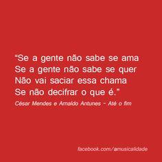 Até o Fim - Maria Bethânia (Composição: César Mendes e Arnaldo Antunes)