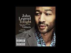 John Legend ft. Ludacris - Tonight (Best You Ever Had)