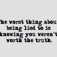 Lying only hurts those around you. Be honest.