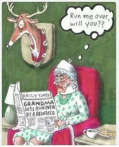 Grandma Get Revenge funny funny quotes reindeer humor christmas xmas christmas quotes christmas quote christmas humor christmas songs