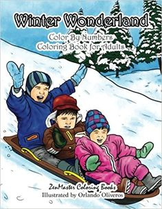 Winter Wonderland Color By Numbers Coloring Book For Adults: An Adult Color By Numbers Coloring Book with Winter Scenes and Designs for Relaxation and ... 11 (Adult Color By Number Coloring Books)