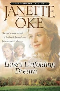 Love's Unfolding Dream (Love Comes Softly #6)