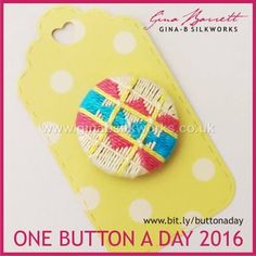 Day 119...... For those you just started in this group. Gina is presenting her handmade buttons daily on FACEBOOK.