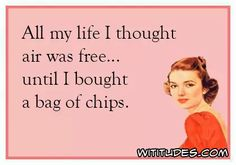 all-my-life-thought-air-free-until-bought-bag-chips-ecard
