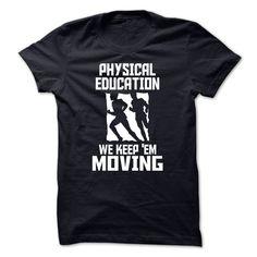 Physical education we keep em Moving T Shirt, Hoodie, Sweatshirt