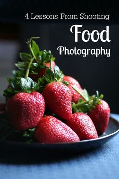 4 Lessons From Shooting Food Photography | Lucrecer.com |#food #foodstyling #foodphotography